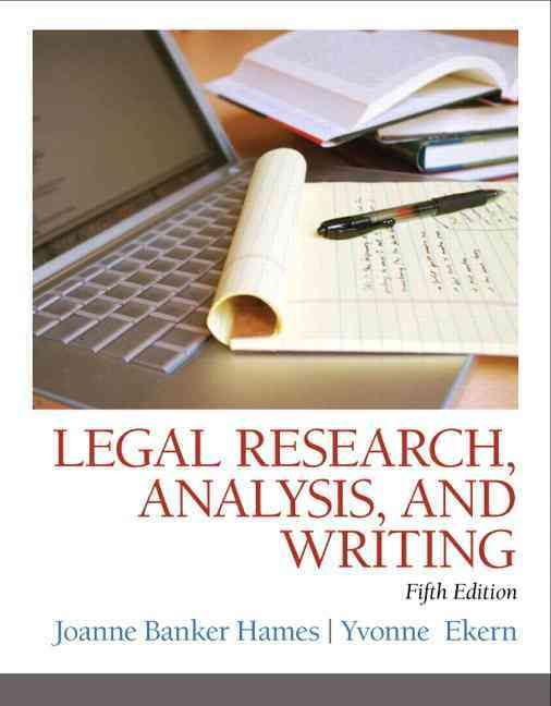 Legal Research, Analysis, and Writing By Hames, Joanne B./ Ekern, Yvonne
